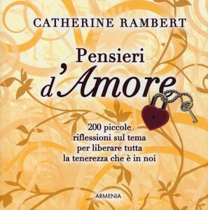 Foto Cover di Pensieri d'amore, Libro di Catherine Rambert, edito da Armenia