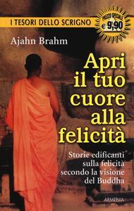 Apri il tuo cuore alla felicità - Ajahn Brahm - copertina