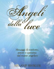 Winniearcher.com Angeli della luce. Messaggi di conforto, amore e speranza dal reame angelico Image