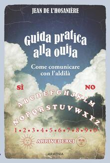 Listadelpopolo.it Guida pratica alla ouija. Come comunicare con l'aldilà Image