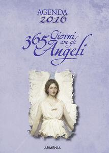 Foto Cover di 365 giorni con gli angeli. Agenda 2016, Libro di  edito da Armenia