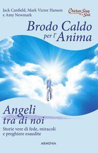 BRODO CALDO PER L'ANIMA ANGELI TRA DI NOI