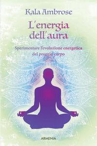 Foto Cover di Il risveglio dell'aura, Libro di Kala Ambrose, edito da Armenia