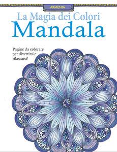 Foto Cover di Mandala. La magia dei colori, Libro di  edito da Armenia