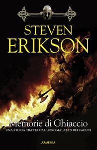 Memorie di ghiaccio. La caduta di Malazan. Vol. 3 - Steven Erikson - copertina