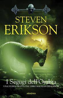 I segugi dell'ombra. La caduta di Malazan. Vol. 8 - Steven Erikson - copertina