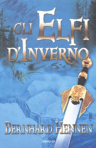 Libro Gli elfi d'inverno Bernhard Hennen