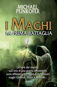 Libro I maghi. La prima battaglia Michael Peinkofer