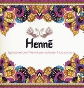 Henné. Ispirazioni con l'henné per colorare il tuo corpo