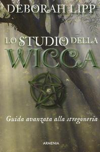 Libro Lo studio della wicca. Guida avanzata alla stregoneria Deborah Lipp