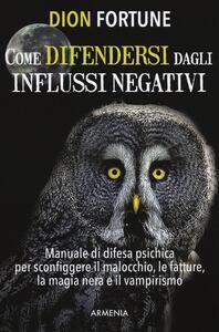 Come difendersi dagli influssi negativi - Dion Fortune - copertina