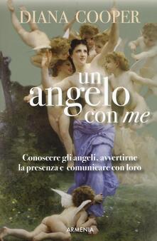 Un angelo con me. Conoscere gli angeli, avvertirne la presenza e comunicare con loro.pdf