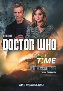 Deep time: Tempo profondo. Doctor Who - Trevor Baxendale - copertina