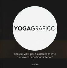 Osteriacasadimare.it Yogagrafico. Esercizi visivi per rilassare la mente e ritrovare l'equilibrio interiore Image