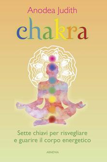 Voluntariadobaleares2014.es Chakra. Sette chiavi per risvegliare e guarire il corpo energetico Image