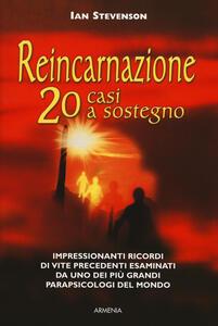 Reincarnazione. 20 casi a sostegno