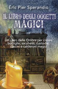 Il libro degli oggetti magici - Eric Pier Sperandio - copertina