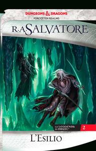 L' esilio. La leggenda di Drizzt. Vol. 2 - R. A. Salvatore - copertina
