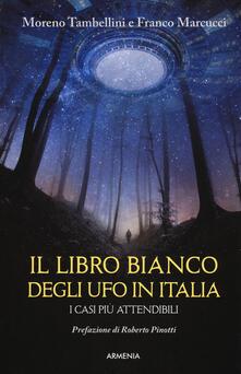Tegliowinterrun.it Il libro bianco degli UFO in Italia. I casi più attendibili Image