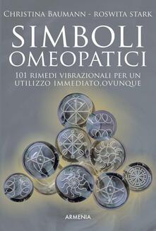 Simboli omeopatici. 101 rimedi vibrazionali per un utilizzo immediato, ovunque.pdf