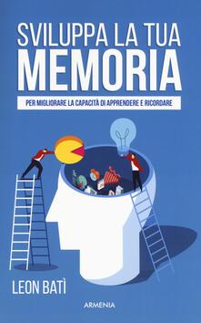 Criticalwinenotav.it Sviluppa la tua memoria. Per migliorare la capacità di apprendere e ricordare Image