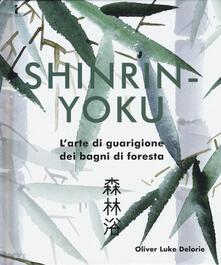 Capturtokyoedition.it Shinrin-yoku. L'arte di guarigione dei bagni di foresta. Ediz. illustrata Image