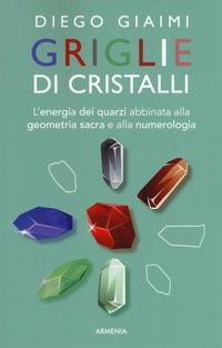 Griglie di cristalli - Giaimi Diego - wuz.it
