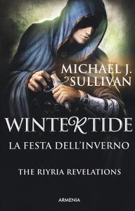 Wintertide. La festa dell'inverno - Michael J. Sullivan - copertina