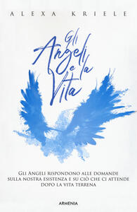 Gli angeli e la vita - Alexa Kriele - copertina