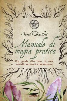 Steamcon.it Manuale di magia pratica. Una guida all'utilizzo di aura, cristalli, oroscopi e incantesimi Image