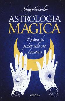 Secchiarapita.it Astrologia magica. Il potere dei pianeti nelle arti divinatorie Image