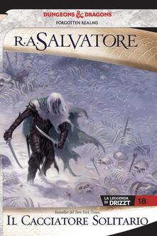 Parcoarenas.it Il cacciatore solitario. La leggenda di Drizzt. Forgotten realms. Vol. 18 Image