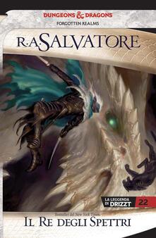 Equilibrifestival.it Il re degli spettri. La leggenda di Drizzt. Forgotten Realms. Vol. 22 Image