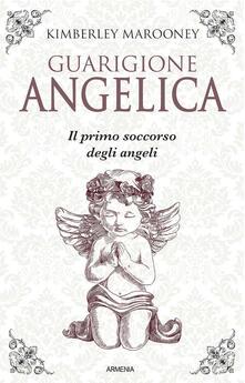 Guarigione angelica - Kimberly Marooney - copertina