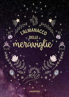 L' almanacco delle meraviglie. Ediz. illustrata - copertina