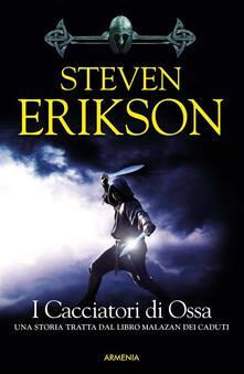 I cacciatori di ossa. La caduta di Malazan. Vol. 6 - Steven Erikson - ebook