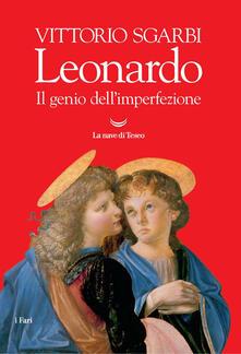 Leonardo. Il genio dell'imperfezione. Ediz. illustrata - Vittorio Sgarbi - copertina