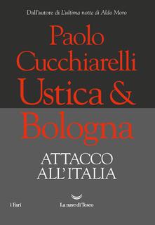 Ustica & Bologna. Attacco all'Italia - Paolo Cucchiarelli - copertina