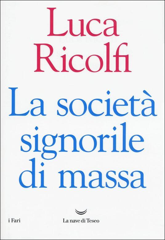 La società signorile di massa - Luca Ricolfi - copertina