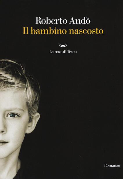 Il bambino nascosto - Roberto Andò - copertina