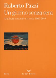 Nordestcaffeisola.it Un giorno senza sera. Antologia personale di poesia 1966-2019 Image