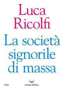 La società signorile di massa - Luca Ricolfi - ebook