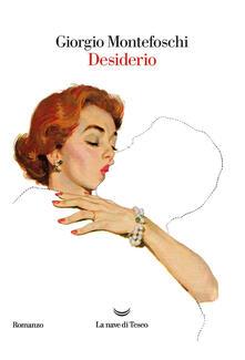 Desiderio - Giorgio Montefoschi - ebook