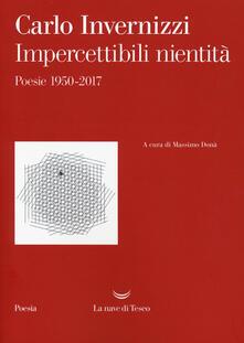 Impercettibili nientità. Poesie 1950-2017 - Carlo Invernizzi - copertina