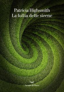 La follia delle sirene - Patricia Highsmith - copertina