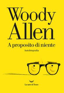 A proposito di niente - Woody Allen - copertina