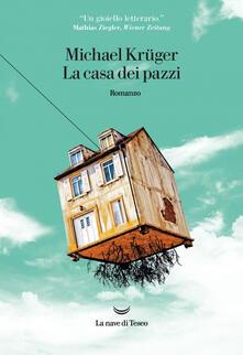 La casa dei pazzi - Michael Krüger - copertina