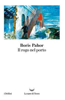 Il rogo nel porto - Boris Pahor - copertina