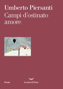 Campi d'ostinato amore - Umberto Piersanti - copertina