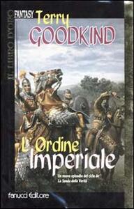 L' Ordine Imperiale - Terry Goodkind - copertina